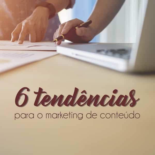 6 tendências para o marketing de conteúdo em 2017