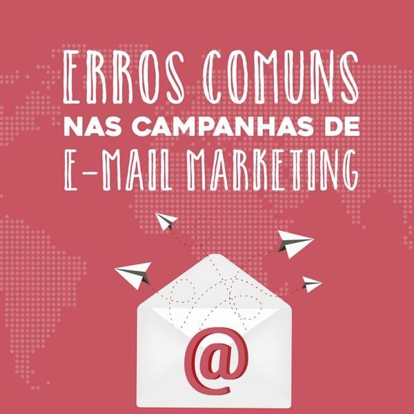Erros comuns nas campanhas de e-mail marketing