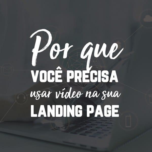 Por que você precisa usar vídeo na sua landing page