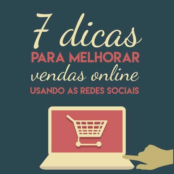 7 dicas para melhorar vendas online usando as redes sociais