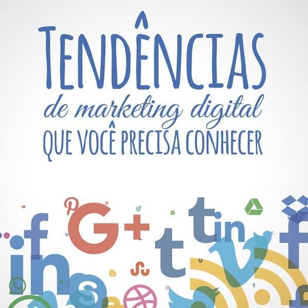 Tendências de marketing digital que você precisa conhecer