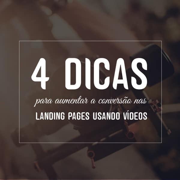4 dicas para aumentar a conversão nas landing pages usando vídeos