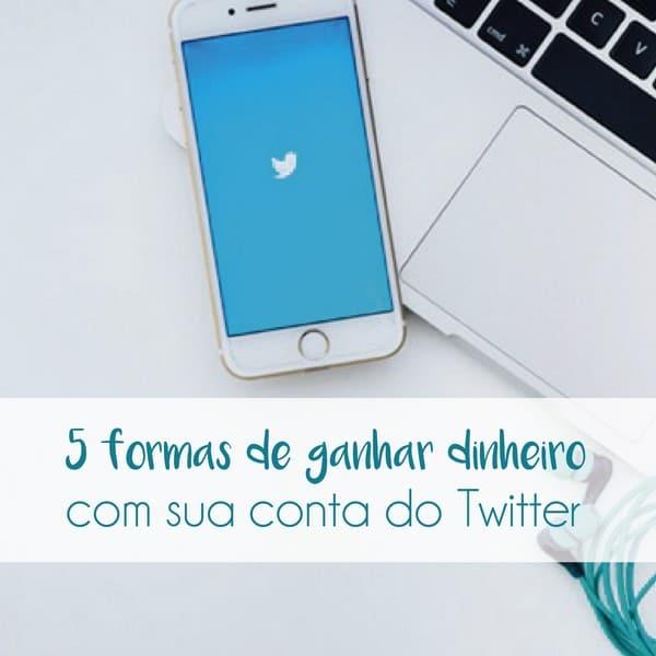 5 formas de ganhar dinheiro com sua conta do Twitter