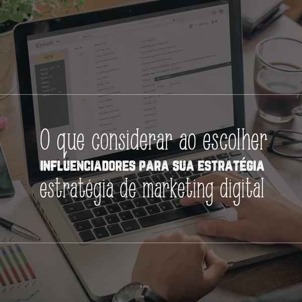 O que considerar ao escolher influenciadores para sua estratégia de marketing digital