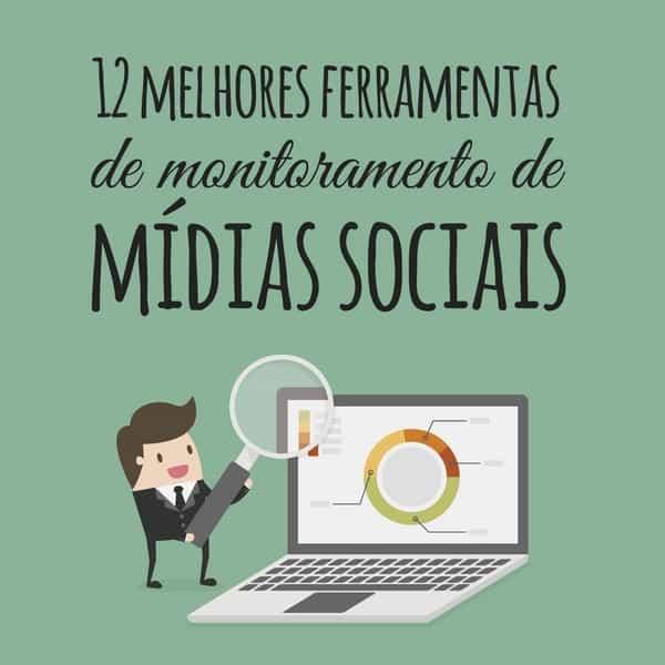 12 melhores ferramentas de monitoramento de mídias sociais