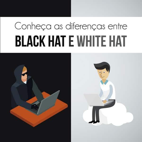 Conheça as diferenças entre black hat e white hat