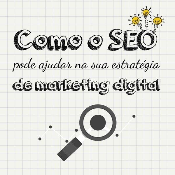 Como o SEO pode ajudar na sua estratégia de marketing digital