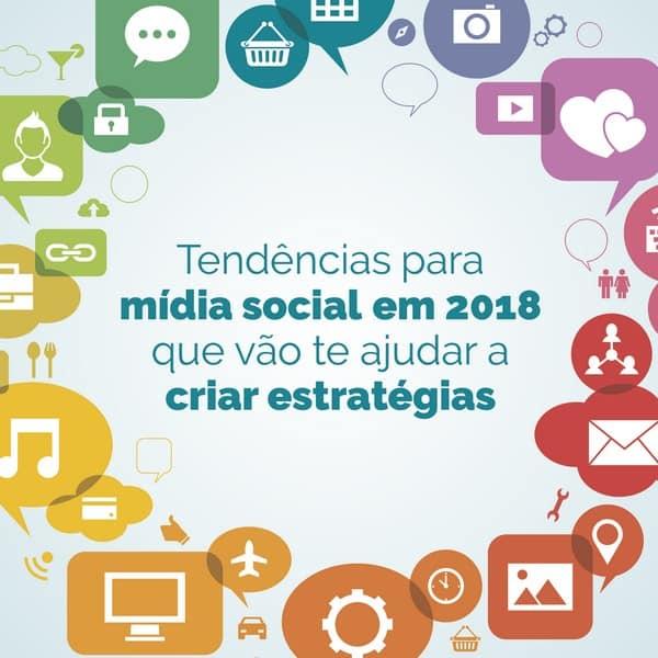 10 tendências para mídia social em 2018