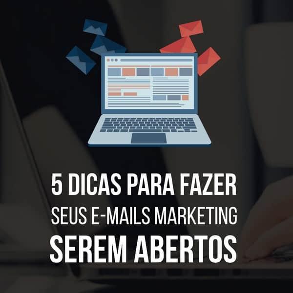 5 dicas efetivas para fazer seus e-mails marketing serem abertos