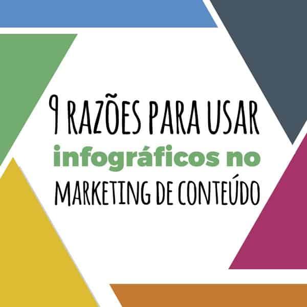 9 ótimas razões para usar infográficos na sua estratégia de marketing de conteúdo